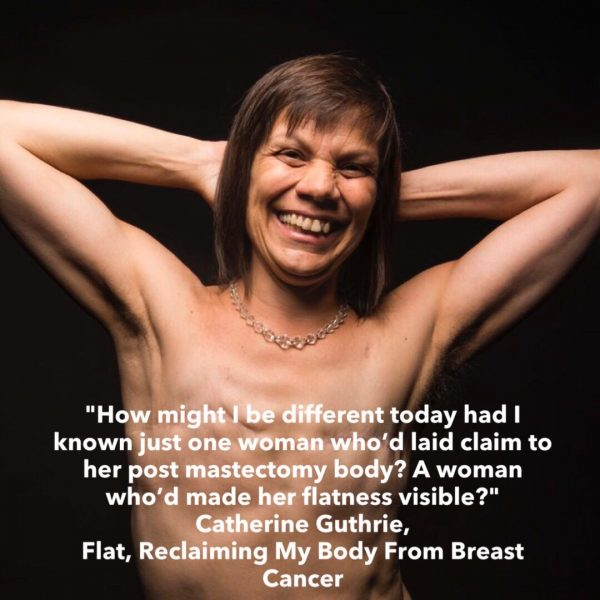 Quote: Flat Reclaiming My Body from Breast Cancer by Catherine Guthrie